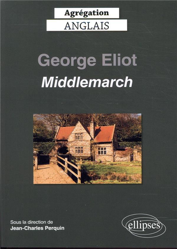 AGREGATION ANGLAIS 2020. GEORGE ELIOT, MIDDLEMARCH